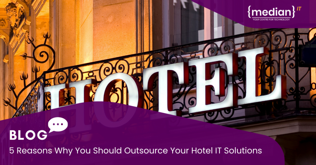 Outsource Your Hotel IT Solutions